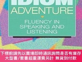 二手書博民逛書店The罕見Idiom Adventure: Fluency in Speaking and Listening-成