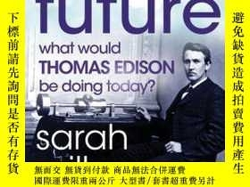 二手書博民逛書店Inventing罕見the Future: What Would Thomas Edison Be Doing