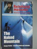 【書寶二手書T9/體育_GKF】The Naked Mountain_Reinhold Messner