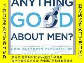 二手書博民逛書店Is罕見There Anything Good About Men?: How Cultures Flourish