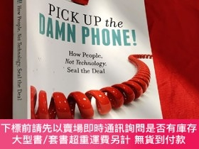 二手書博民逛書店Pick罕見Up the Damn Phone!: How People, Not Technology, Sea