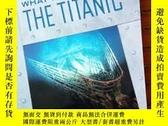 二手書博民逛書店WHAT罕見REALLY SANK THE TITANIC---