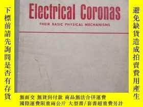 二手書博民逛書店electrical罕見coronas their basic physical mechanisms【科學家潘良