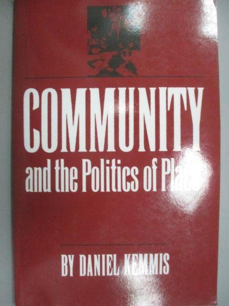 【書寶二手書T1/社會_LOP】Community and the Politics of Place_Kemmis, Daniel