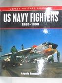 【書寶二手書T1/軍事_D95】US navy fighters 19601990