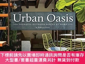二手書博民逛書店Urban罕見Oasis: Tranquil Outdoor Spaces at HomeY360448 Re