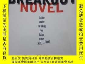 二手書博民逛書店Writing罕見The Breakout Novel: Insider Advice For Taking Yo