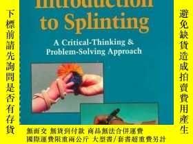 二手書博民逛書店Introduction罕見to Splinting: A Critical-Thinking & Problem