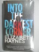 【書寶二手書T7/原文小說_LAC】Into the Darkest Corner_Elizabeth Haynes
