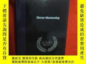 二手書博民逛書店Horse-Mastership罕見( 小16開,硬精裝) 【詳見圖】Y5460 ISBN:9781356