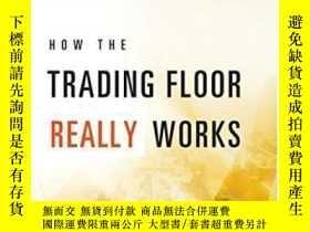 二手書博民逛書店How罕見The Trading Floor Really WorksY464532 Terri Duhon