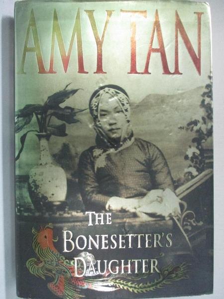 【書寶二手書T6/歷史_EVJ】The Bonesetters Daughter_Amy Tan