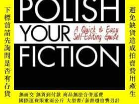 二手書博民逛書店Polish罕見Your Fiction: A Quick & Easy Self-editing Guide