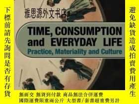 二手書博民逛書店【罕見】2009年出版 Time, Consumption And Everyday LifeY236371