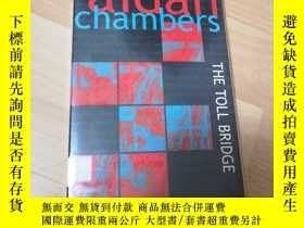 二手書博民逛書店THE罕見TOLL BRIDGE aidan chambersY