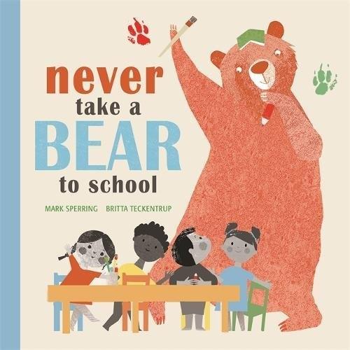 【麥克書店】NEVER TAKE A BEAR TO SCHOOL/ 英文繪本《主題:想像.趣味》