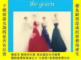 二手書博民逛書店原版罕見Vogue: The Gown Vogue時尚禮服服裝設