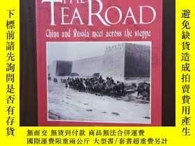 二手書博民逛書店The罕見Tea Road: China and Russia Meet Across the SteppeY