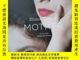 二手書博民逛書店Elinor罕見Carucci MOTHER Foreword by Francine ProseY25624