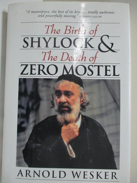 【書寶二手書T7/藝術_HJB】Birth of Shylock & the Death of Zero Mostel_Arnold Wesker