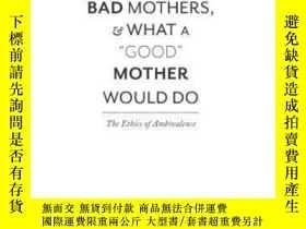二手書博民逛書店Mad罕見Mothers, Bad Mothers, And W