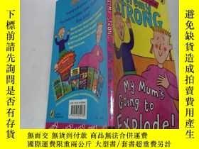 二手書博民逛書店my罕見mum s going to explode:我媽媽要爆炸了Y212829