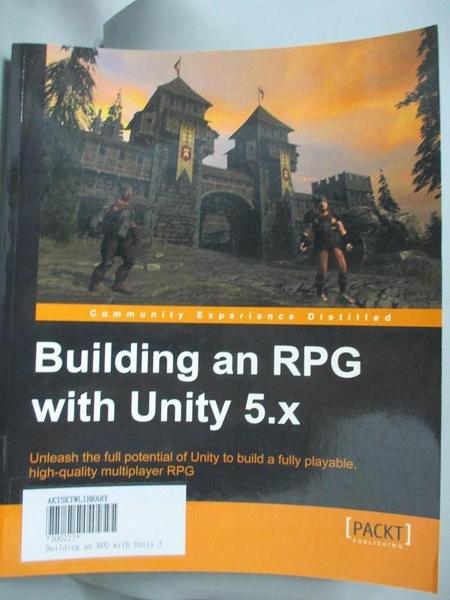 【書寶二手書T4/大學資訊_YDB】Building an RPG with Unity 5. X_Vahe Karamian