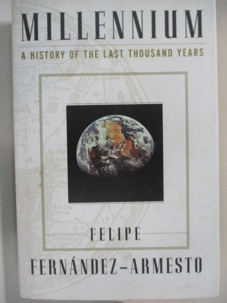 【書寶二手書T2/歷史_KJ3】Millennium: A History of the Last Thousand Years_Felipe Fernandez-Armesto