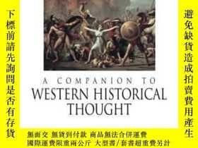 二手書博民逛書店【罕見】2006年出版 A Companion To Western Historical ThoughtY2