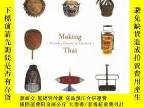 二手書博民逛書店Making罕見Thai Everyday Objects Of ThailandY364682 Teerap