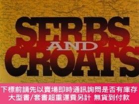 二手書博民逛書店Serbs罕見and Croats: The Struggle in Yugoslavia-塞爾維亞人和克羅地亞人