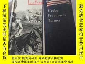 二手書博民逛書店Under罕見freedom s banner(英文),Y200
