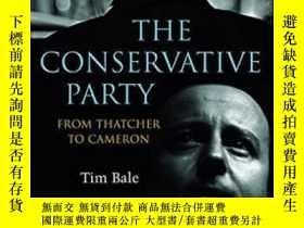 二手書博民逛書店The罕見Conservative PartyY256260 Tim Bale Polity Press 出