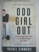 【書寶二手書T1/心理_BXE】Odd Girl Out: The Hidden Culture of Aggression in Girls