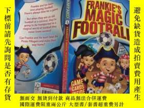 二手書博民逛書店FRANKIE S罕見MAGIC FOOTBALL: 弗蘭基的魔法足球 Y200392