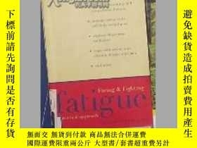 二手書博民逛書店英文原版罕見Facing and Fighting Fatigu