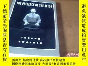 二手書博民逛書店HE罕見PRESENCE OF THE ACTOR164578