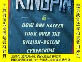 二手書博民逛書店Kingpin:罕見How One Hacker Took Over the Billion-Dollar Cyb