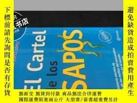 二手書博民逛書店EL罕見cartel de los saposY5919 不詳.