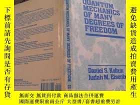 二手書博民逛書店QUANTUM罕見MECHANICS OF MANY DEGREES OF FREEDOMY11966
