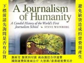 二手書博民逛書店A罕見Journalism Of Humanity-人文新聞Y436638 Steve Weinberg Un