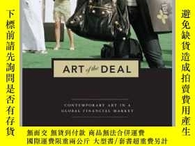 二手書博民逛書店Art罕見of the Deal : Contemporary Art in a Global Financial