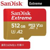 【免運費】SanDisk Extreme Micro SDXC 512GB /A2/V30/UHS-I/讀160寫90/附轉卡(6114.QXA51.322) 512G