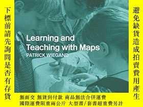 二手書博民逛書店Learning罕見And Teaching With MapsY256260 Patrick Wiegand