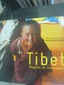 【書寶二手書T5/地理_ZDC】Tibet_Matthieu Ricard