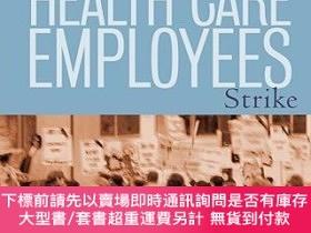 二手書博民逛書店預訂When罕見Health Care Employees Strike: A Guide For Plannin