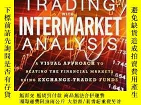 二手書博民逛書店Trading罕見With Intermarket Analysis: A Visual Approach To