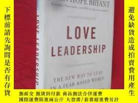 二手書博民逛書店Love罕見Leadership : The New Way to Lead in a Fear-Based Wo