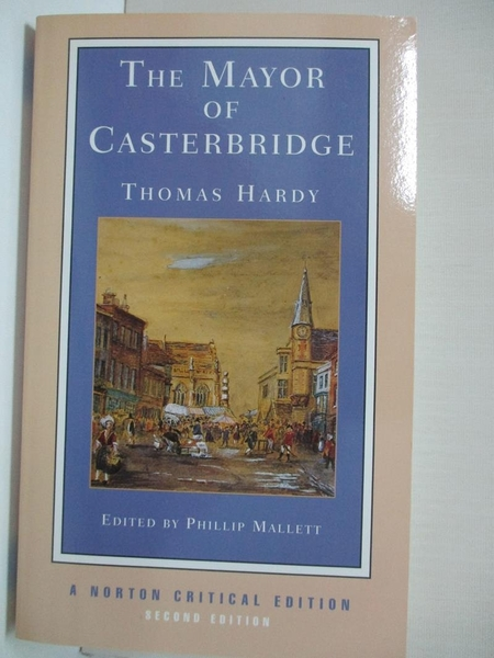 【書寶二手書T1/原文小說_IE9】The Mayor of Casterbridge: An Authoritative Text…