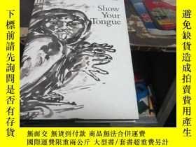 二手書博民逛書店Show罕見Your Tongue【插圖本,一半文字一半圖片,見圖】Y19588 Günter Grass